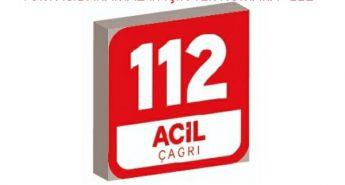 """TÜM ACİL ARAMALAR İÇİN TEK NUMARA """"112"""""""